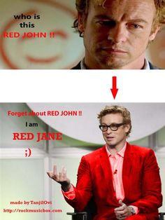 Red John or Red Jane ? The mentalist funny memes The Mentalist, Movies Showing, Movies And Tv Shows, Funny Cute, Hilarious, Cbs Tv Shows, Patrick Jane, Simon Baker, Reality Tv