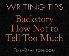 Backstory - How not to tell too much. I needed this information so badly
