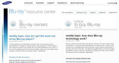 Samsung launches Blu-ray tech support site | In a move that will relieve befuddled costumers that have bought a Blu-ray product that isn't working the way it should, Samsung has opened an online helpdesk that it has called the Samsung Blu-ray Consumer Resource Centre. Buying advice from the leading technology site