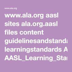 www.ala.org aasl sites ala.org.aasl files content guidelinesandstandards learningstandards AASL_Learning_Standards_2007.pdf
