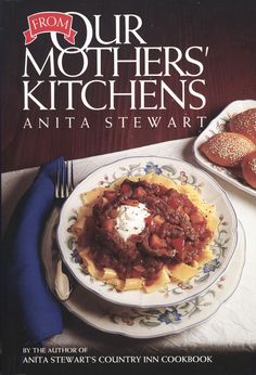 From Our Mothers' Kitchens, by Anita Stewart.