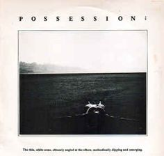 Possession - The Thin, White Arms, Obtusely Angled At The Elbow, Methodically Dipping And Emerging (Vinyl, LP, Album) at Discogs
