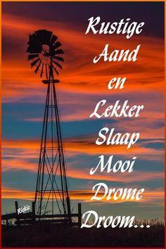 Afrikaanse Quotes, Goeie Nag, Good Night, Scenery, Day, Nighty Night, Landscape, Paisajes, Good Night Wishes