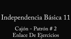 Roberto Serrano :: Independencia Basica 11: Cajon - Patron # 2 - Enlace ...