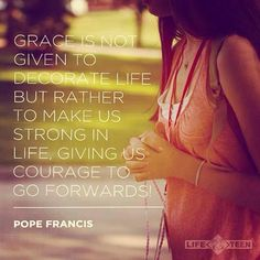 Pope Francis ~ grace