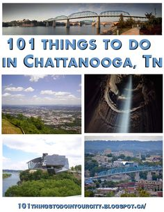 101 Things to Do in Chattanooga  (I've lived here for 11 years and must admit to only having done 39 of these...!)