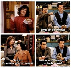 "Hahaha, ""Some girl ate Monica!"" ❤FRIENDS"