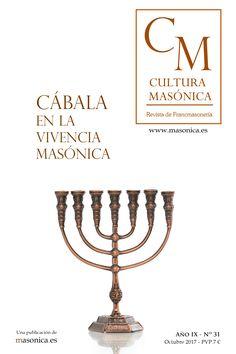 CULTURA MASÓNICA Nº 31. Cábala en la vivencia masónica. Un monográfico que visibiliza, de la mano de auténticos expertos, los complejos y profundos lazos que unen la masonería con la Cábala.