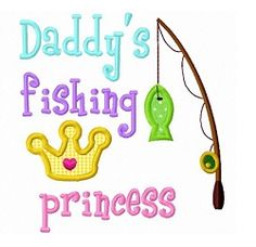 Daddy's Fishing Princess Applique - 3 Sizes! | What's New | Machine Embroidery Designs | SWAKembroidery.com Dollar Applique