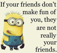 Well Said Quotes About Friends By The Minions Minions Friends, Minions Love, My Minion, Funny Minion, Minion Humor, Minion Pictures, Funny Pictures, Funny Quotes, Funny Memes
