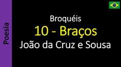 Poesia - Sanderlei Silveira: João da Cruz e Sousa - Broquéis - 10 - Braços