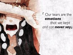 our tears are the emotions that we kept and can never say #anime #quote