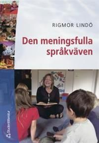 Den meningsfulla språkväven : om textsamtalets och den gemensamma litteraturläsningens möjligheter