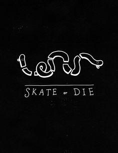 SKATE or DIE  White on Black - Jon Donaghy