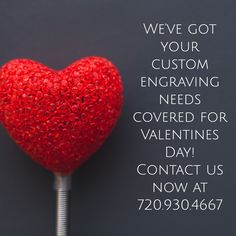 We've got your custom engraving needs covered for Valentines Day! Contact us now at