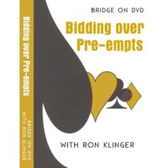 Bidding Over Preempts - http://www.bridgeshop.com.au/software-games/bridge-dvds/bidding-over-preempts-dvd.html