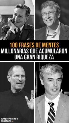 Lo que encierran las mentes millonarias no tiene porque ser el secreto mejor guardado del mundo, conoce las frases que motivaron a construir su riqueza.