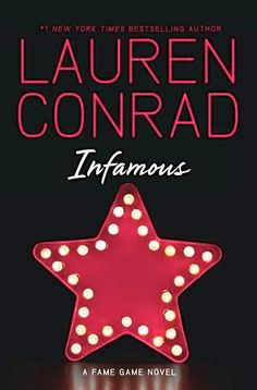 """Lauren Conrad Infamous """" Coming June 2013 """" a second series of fame game novel."""