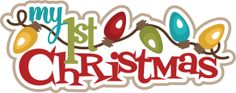 My First Christmas Title http://www.misskatecuttables.com/products/christmas/my-first-christmas-title.php