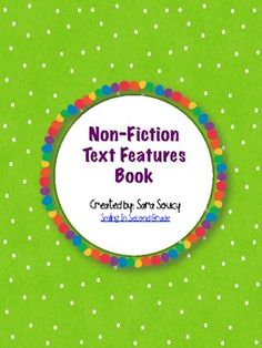 $2.00 - Are you teaching Non-Fiction reading or writing in your class? Here is a great resource for you!    Create a book with your students to help them identify a variety of Non-Fiction text features. The students need to cut out magazine pictures which represent Non-Fiction text features. They will then glue them into their very own reference book.