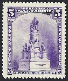 El Salvador Scott #87 (issued 1893) Monument to Christopher Columbus in Genoa (Genova), Italy.  Experts are not positive that this stamp was postally used.
