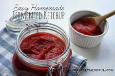 Easy Homemade Fermented ketchup. You'll never eat commercial ketchup again!