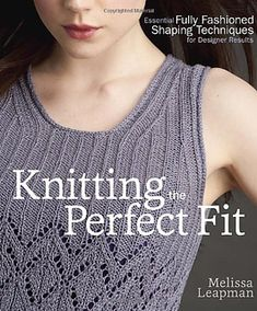 Ravelry: Knitting the Perfect Fit - patterns
