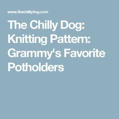 The Chilly Dog: Knitting Pattern: Grammy's Favorite Potholders