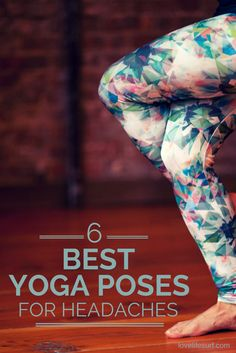 Looking for headache relief? Before you reach into your medicine cabinet, head for your yoga mat. Your natural headache remedy? Try these yoga poses for headaches.
