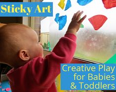 It's all about the process! Creative Play for Babies & Toddlers: Sticky Art