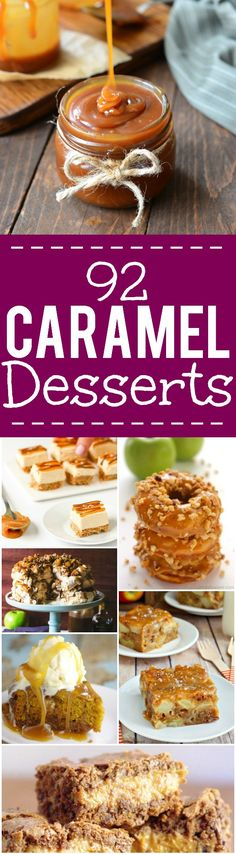 92 Caramel Desserts Recipes - 92 of the BEST scrumptious and decadent…