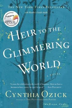 Heir to the Glimmering World by Cynthia Ozick, http://www.amazon.com/dp/B003KK5DUE/ref=cm_sw_r_pi_dp_XGfstb00KH0JX