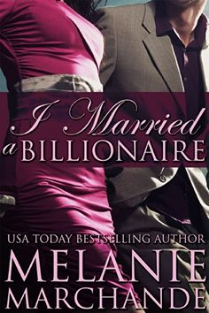 I Married a Billionaire (Contemporary Romance) by Melanie Marchande http://www.amazon.com/dp/B00BKOBMHA/ref=cm_sw_r_pi_dp_NRZKvb19TY1AR