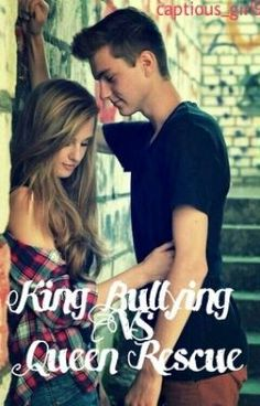 """You should read """"King Bullying VS Queen Rescue"""" on #Wattpad. #teenfiction"""