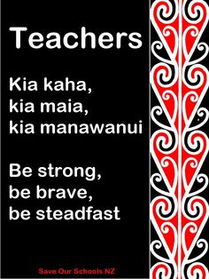 Be strong, be brave, be steadfast Teaching Quotes, Teaching Resources, Waitangi Day, Maori Words, Maori Symbols, Maori Patterns, Zealand Tattoo, Maori Designs, Maori Art