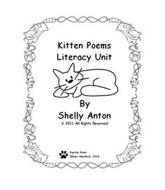 This is a literacy unit based on kitten poetry from Oliver Herford. It has several reading, writing, speaking, and listening activities for lower elementary student - 53 pages in all!