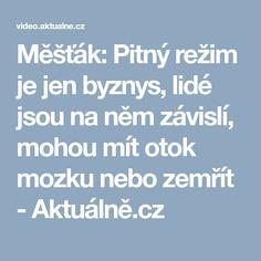 Měšťák: Pitný režim je jen byznys, lidé jsou na něm závislí, mohou mít otok mozku nebo zemřít - Aktuálně.cz
