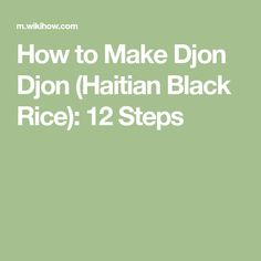 How to Make Djon Djon (Haitian Black Rice): 12 Steps