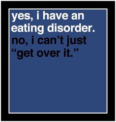 EATING DISORDERS ARE NOT A CHOICE, PEOPLE!