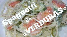 Delicioso SPAGUETTI DE VERDURAS para el 10 de mayo FOZITA INIESTA