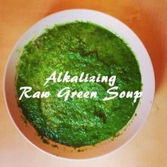 2 Alkalizing Raw Soup Recipes for vibrant you--Pineapple Avocado Surprise and Anti-Inflammatory Raw Green Soup! Peaceful Dumpling