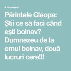 Părintele Cleopa: Știi ce să faci când ești bolnav? Dumnezeu de la omul bolnav, două lucruri cere!!!