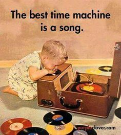 The best time machine is a song