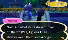 After I refused to buy an extra bamboo shoot from Vivian, she said she'll have to wear them as earrings.