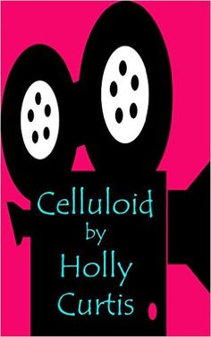 Celluloid - Kindle edition by Holly Curtis. Literature & Fiction Kindle eBooks @ Amazon.com.