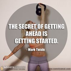 LIKE - SHARE - TAG Motivate others!   THE SECRET OF GETTING AHEAD IS GETTING STARTED.   Visit us at www.sweetsweat.com  #sweetsweatfitness #sweetsweatworkout #motivation
