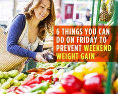6 Things You Can Do on Friday to Prevent Weekend Weight Gain #weightloss #weightgain #healthylivingwithplexus