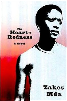 The Heart of Redness, by Zakes Mda