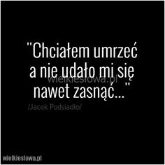Chciałem umrzeć, a nie udało mi się... #Podsiadło-Jacek,  #Śmierć