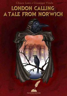 London Calling: a tale from Norwich Chiara Listo & Giuseppe Vitale € 4,99  Il primo romanzo di due giovani promettenti scrittori.